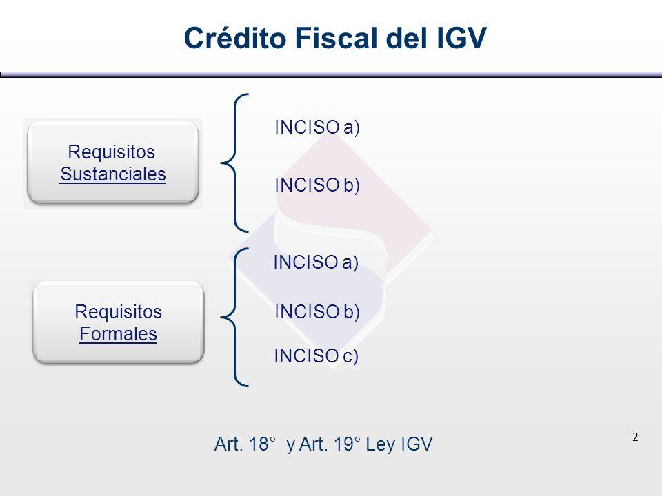 Crédito Fiscal del IGV INCISO a) Requisitos Sustanciales INCISO b)