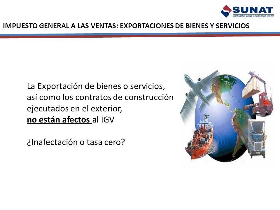 La Exportación de bienes o servicios,