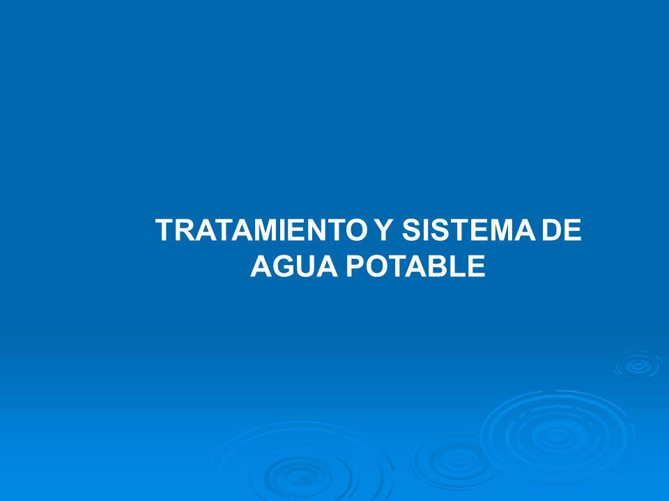 TRATAMIENTO Y SISTEMA DE AGUA POTABLE