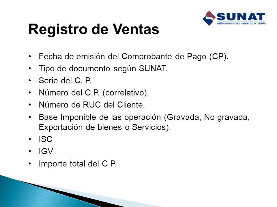 Registro de Ventas Fecha de emisión del Comprobante de Pago (CP).