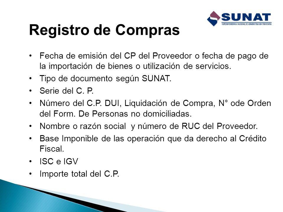 Registro de Compras Fecha de emisión del CP del Proveedor o fecha de pago de la importación de bienes o utilización de servicios.