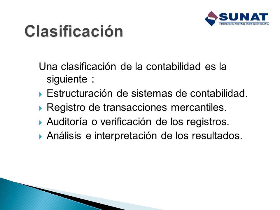Clasificación Una clasificación de la contabilidad es la siguiente :