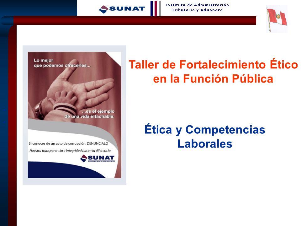 Taller de Fortalecimiento Ético Ética y Competencias Laborales
