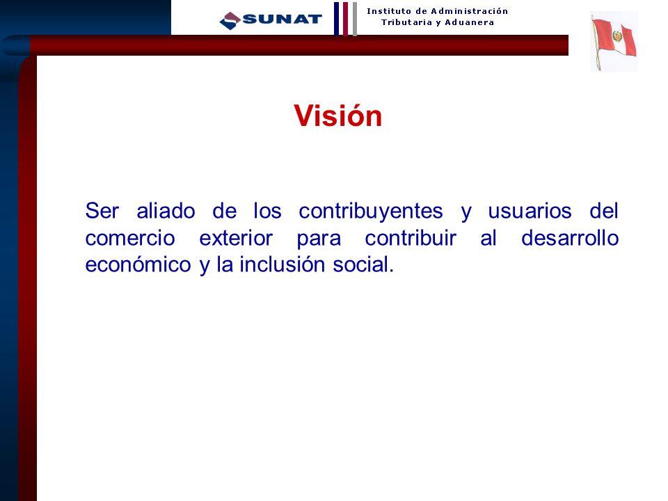 VisiónSer aliado de los contribuyentes y usuarios del comercio exterior para contribuir al desarrollo económico y la inclusión social.