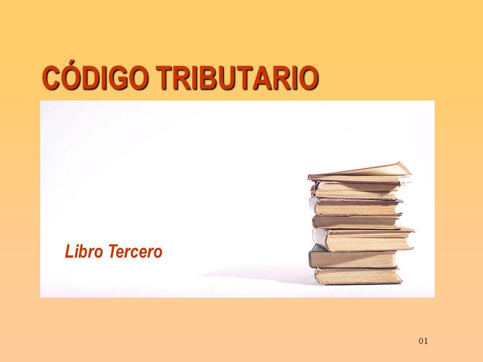 CÓDIGO TRIBUTARIO Libro Tercero 01