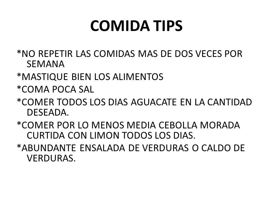 COMIDA TIPS *NO REPETIR LAS COMIDAS MAS DE DOS VECES POR SEMANA