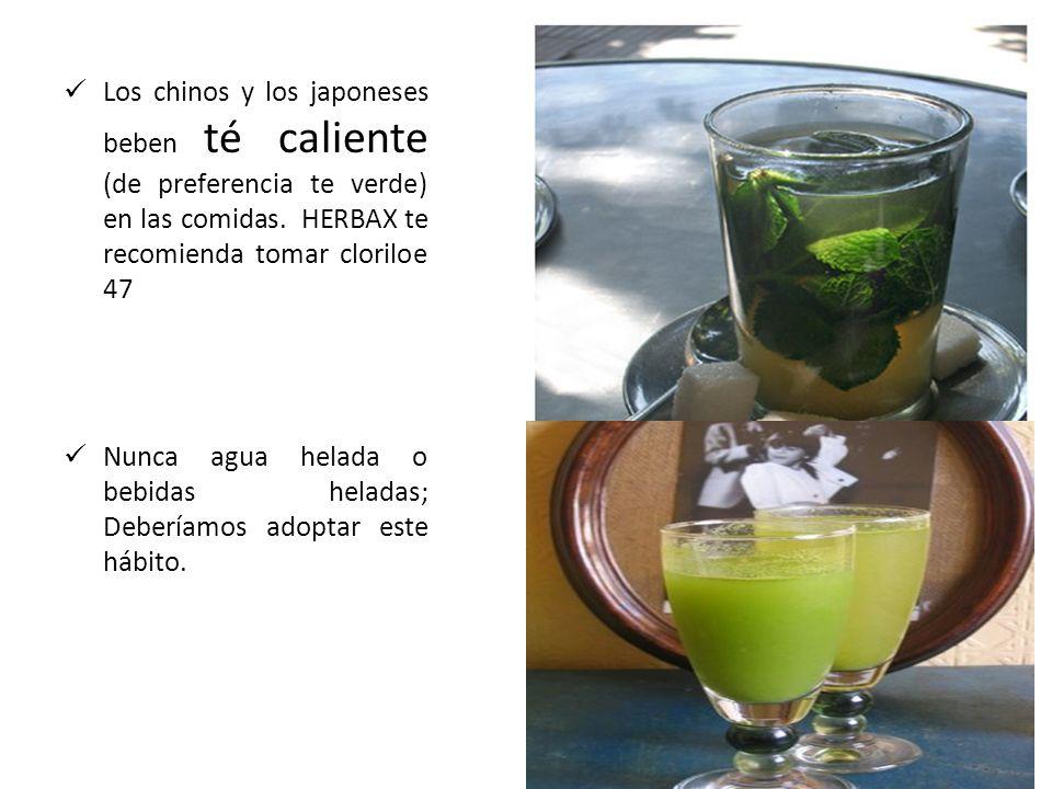 Los chinos y los japoneses beben té caliente (de preferencia te verde) en las comidas. HERBAX te recomienda tomar cloriloe 47