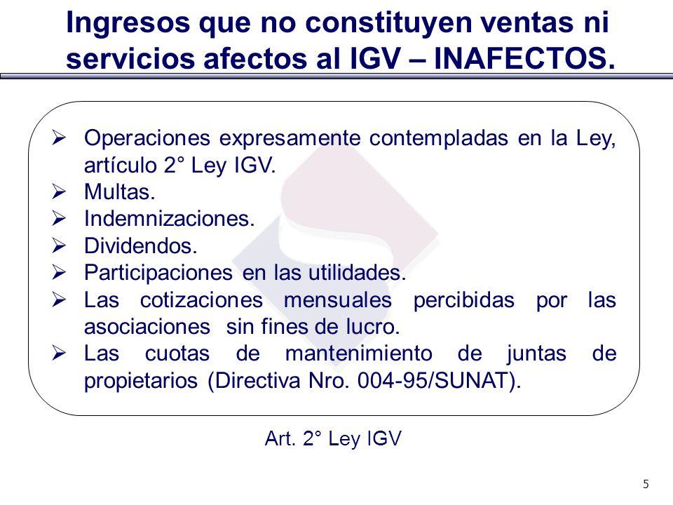 Ingresos que no constituyen ventas ni servicios afectos al IGV – INAFECTOS.