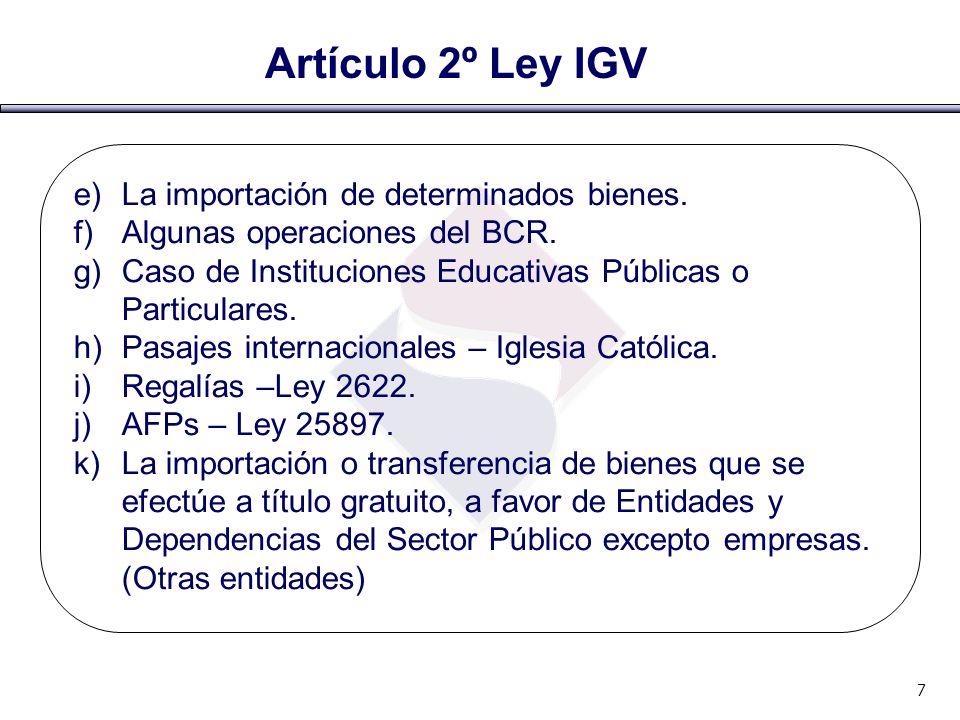 Artículo 2º Ley IGV La importación de determinados bienes.