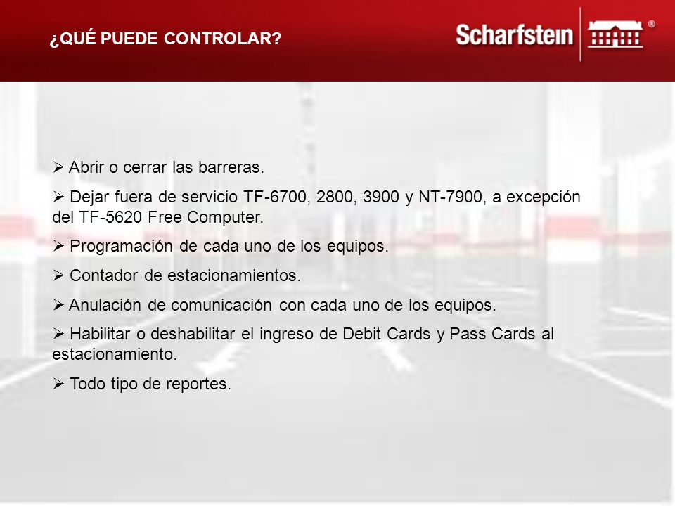 ¿QUÉ PUEDE CONTROLAR Abrir o cerrar las barreras. Dejar fuera de servicio TF-6700, 2800, 3900 y NT-7900, a excepción del TF-5620 Free Computer.