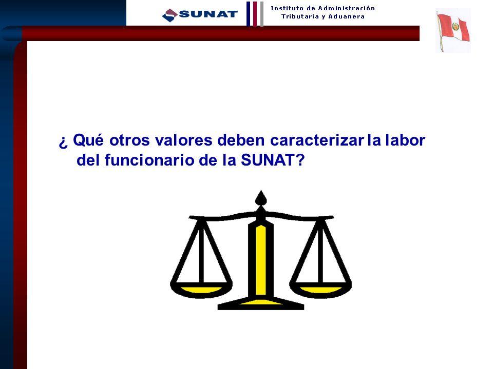 ¿ Qué otros valores deben caracterizar la labor