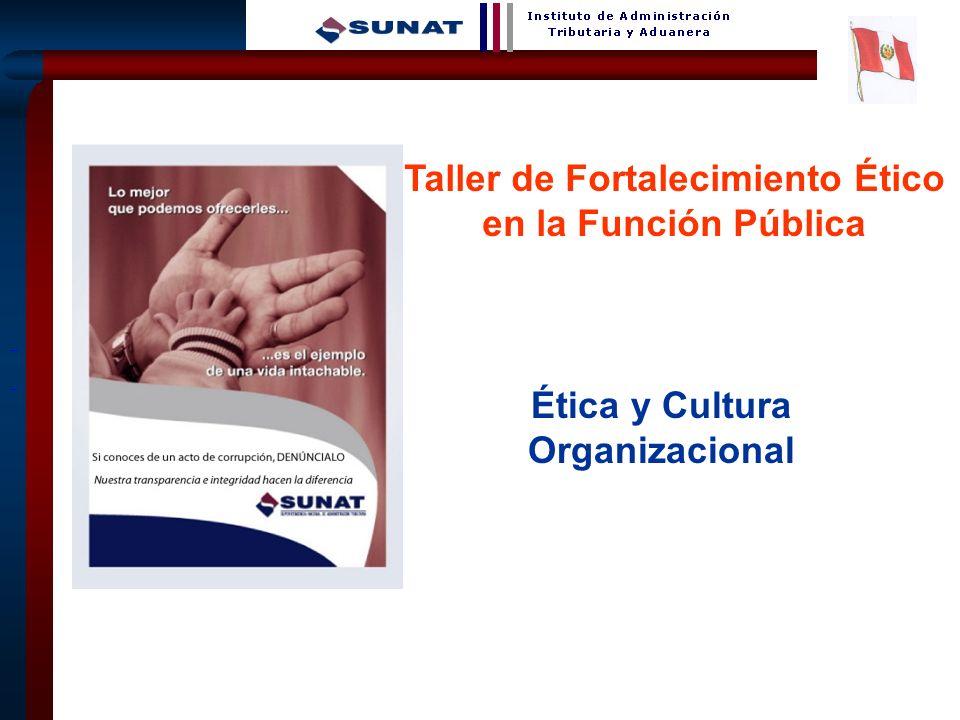 Taller de Fortalecimiento Ético Ética y Cultura Organizacional