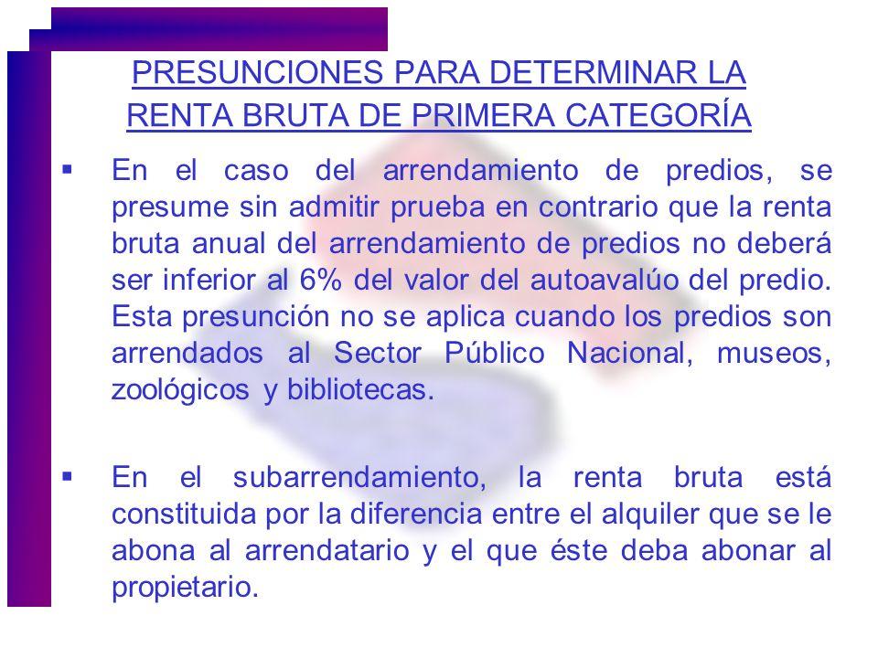 PRESUNCIONES PARA DETERMINAR LA RENTA BRUTA DE PRIMERA CATEGORÍA