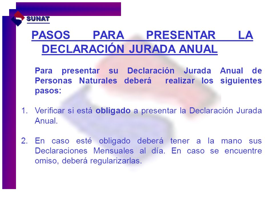 PASOS PARA PRESENTAR LA DECLARACIÓN JURADA ANUAL