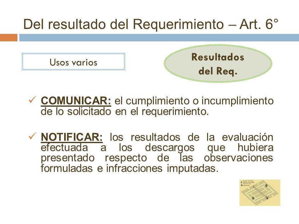 Del resultado del Requerimiento – Art. 6°