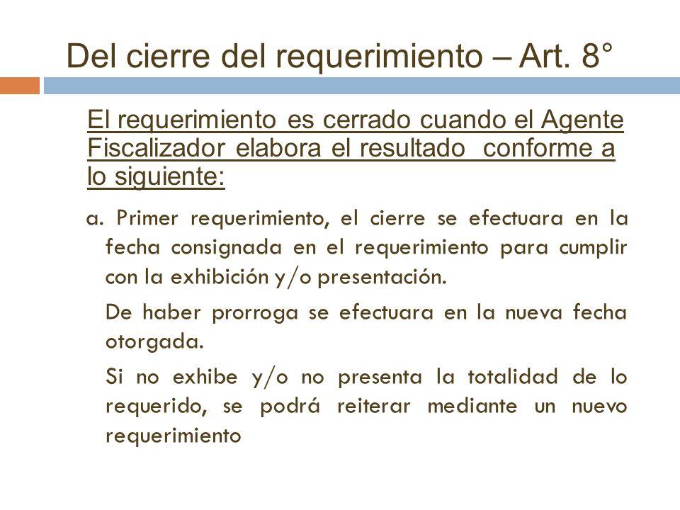 Del cierre del requerimiento – Art. 8°