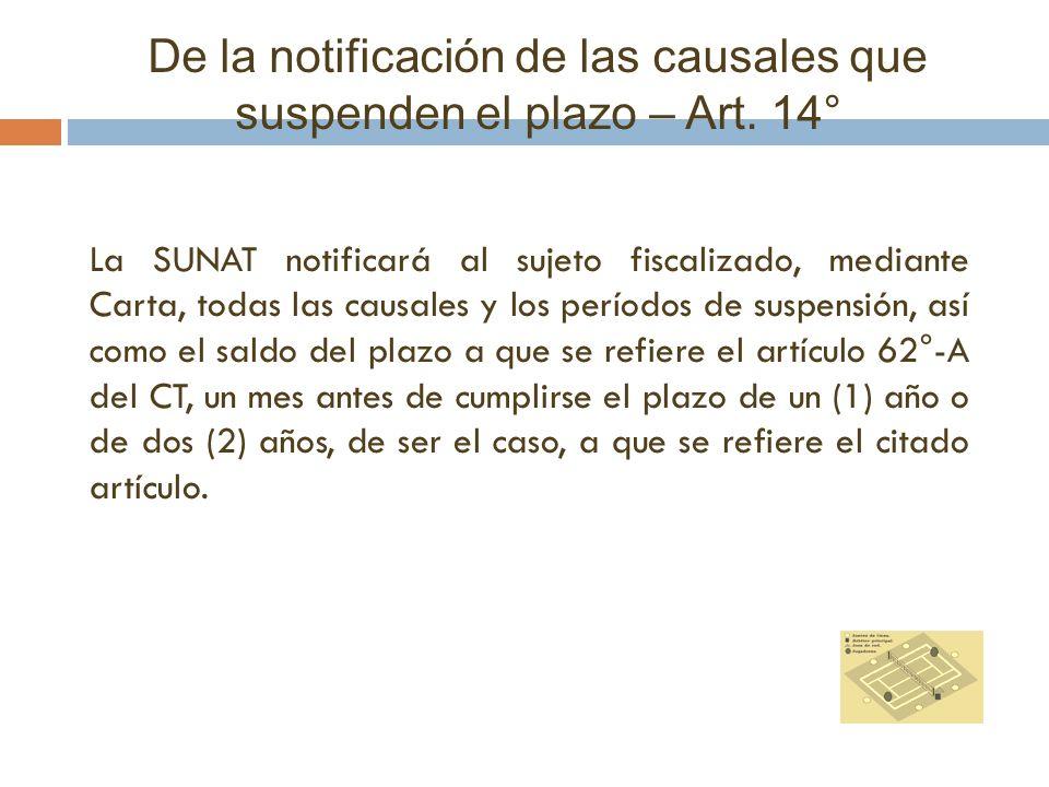 De la notificación de las causales que suspenden el plazo – Art. 14°