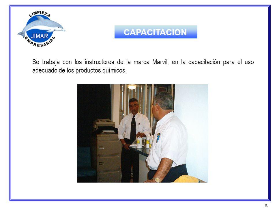 CAPACITACION Se trabaja con los instructores de la marca Marvil, en la capacitación para el uso adecuado de los productos químicos.