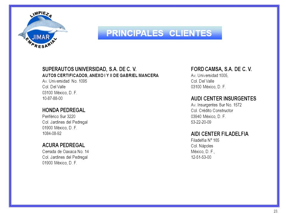 PRINCIPALES CLIENTES SUPERAUTOS UNIVERSIDAD, S.A. DE C. V.