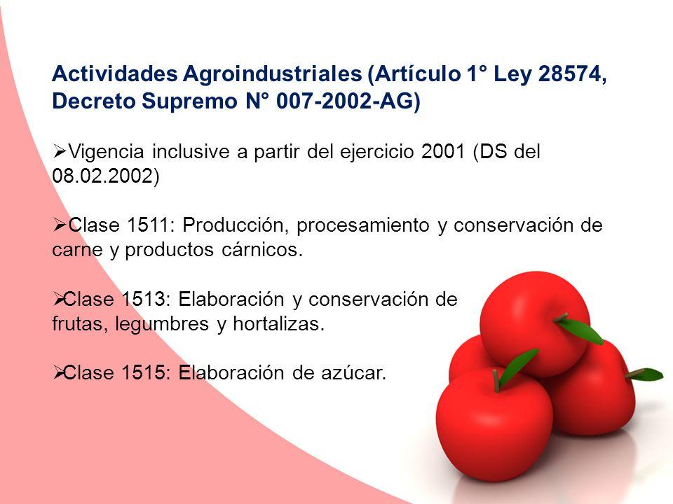 Actividades Agroindustriales (Artículo 1° Ley 28574, Decreto Supremo N° 007-2002-AG)