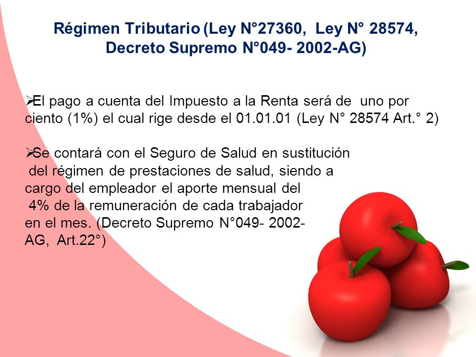 Régimen Tributario (Ley N°27360, Ley N° 28574, Decreto Supremo N°049- 2002-AG)