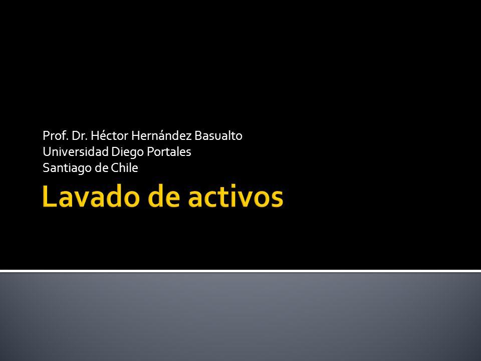 Lavado de activos Prof. Dr. Héctor Hernández Basualto