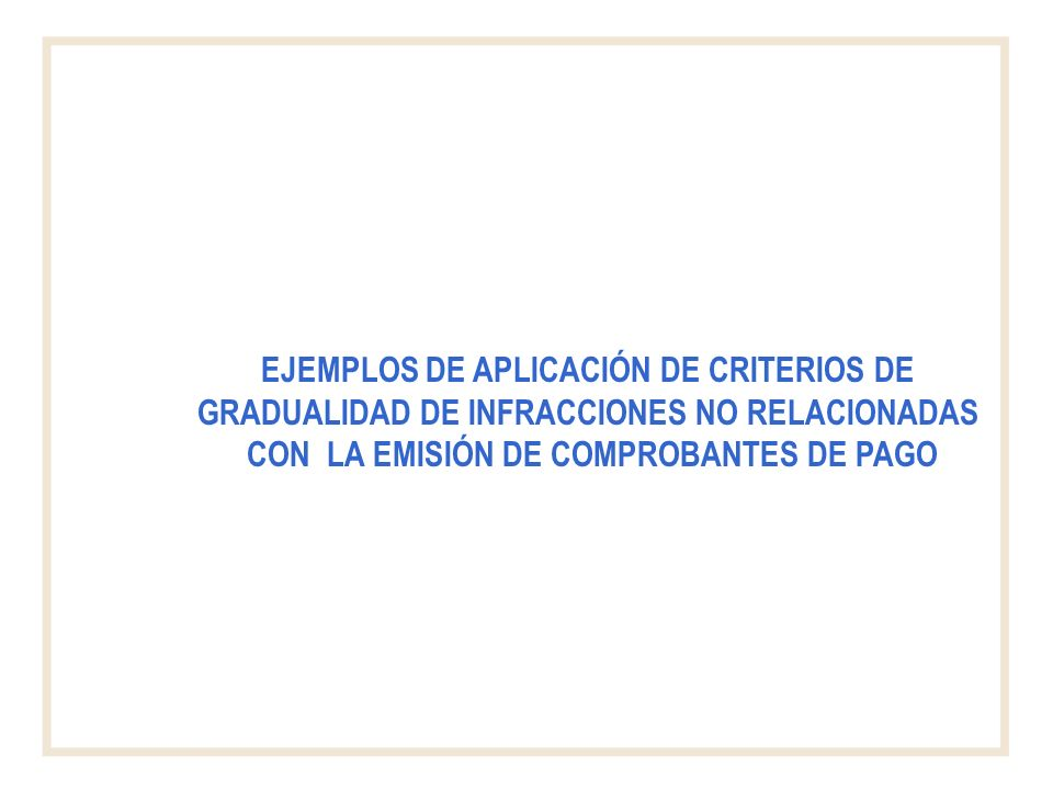 EJEMPLOS DE APLICACIÓN DE CRITERIOS DE