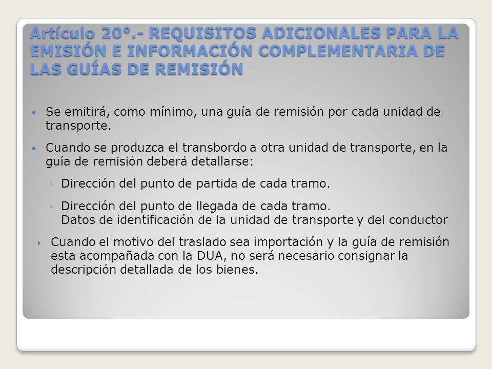 Artículo 20°.- REQUISITOS ADICIONALES PARA LA EMISIÓN E INFORMACIÓN COMPLEMENTARIA DE LAS GUÍAS DE REMISIÓN