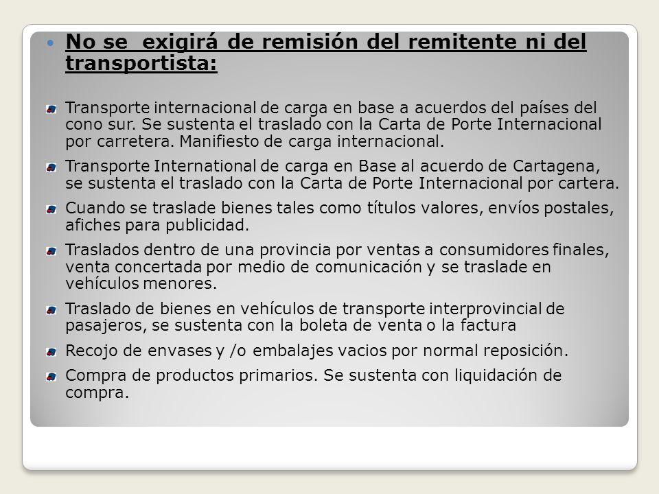 No se exigirá de remisión del remitente ni del transportista:
