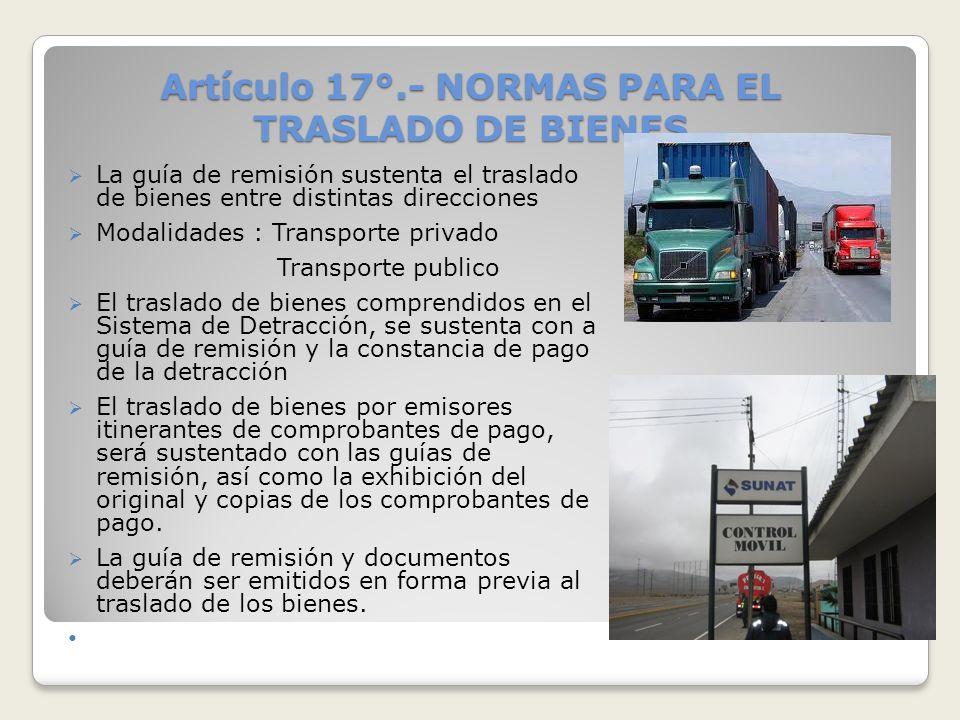 Artículo 17°.- NORMAS PARA EL TRASLADO DE BIENES