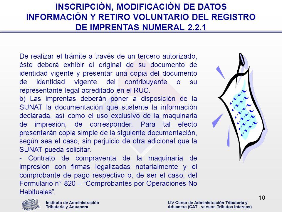 INSCRIPCIÓN, MODIFICACIÓN DE DATOS INFORMACIÓN Y RETIRO VOLUNTARIO DEL REGISTRO DE IMPRENTAS NUMERAL 2.2.1