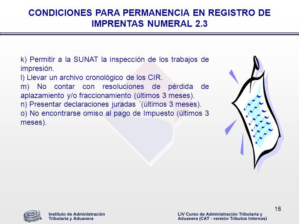 CONDICIONES PARA PERMANENCIA EN REGISTRO DE IMPRENTAS NUMERAL 2.3