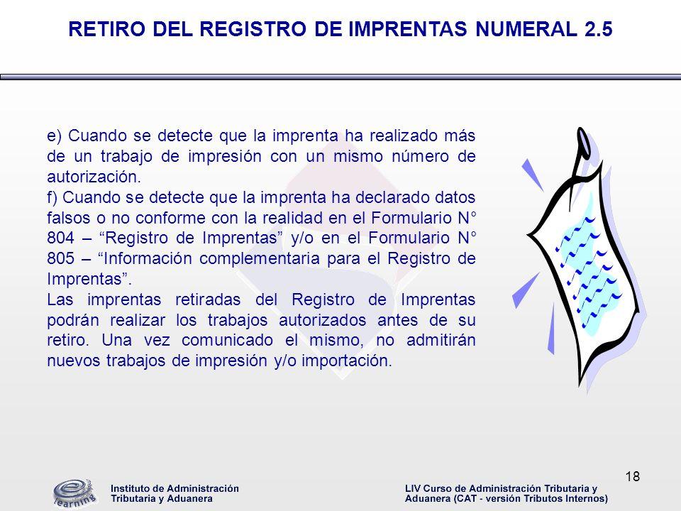 RETIRO DEL REGISTRO DE IMPRENTAS NUMERAL 2.5