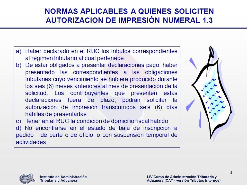 NORMAS APLICABLES A QUIENES SOLICITEN AUTORIZACION DE IMPRESIÓN NUMERAL 1.3