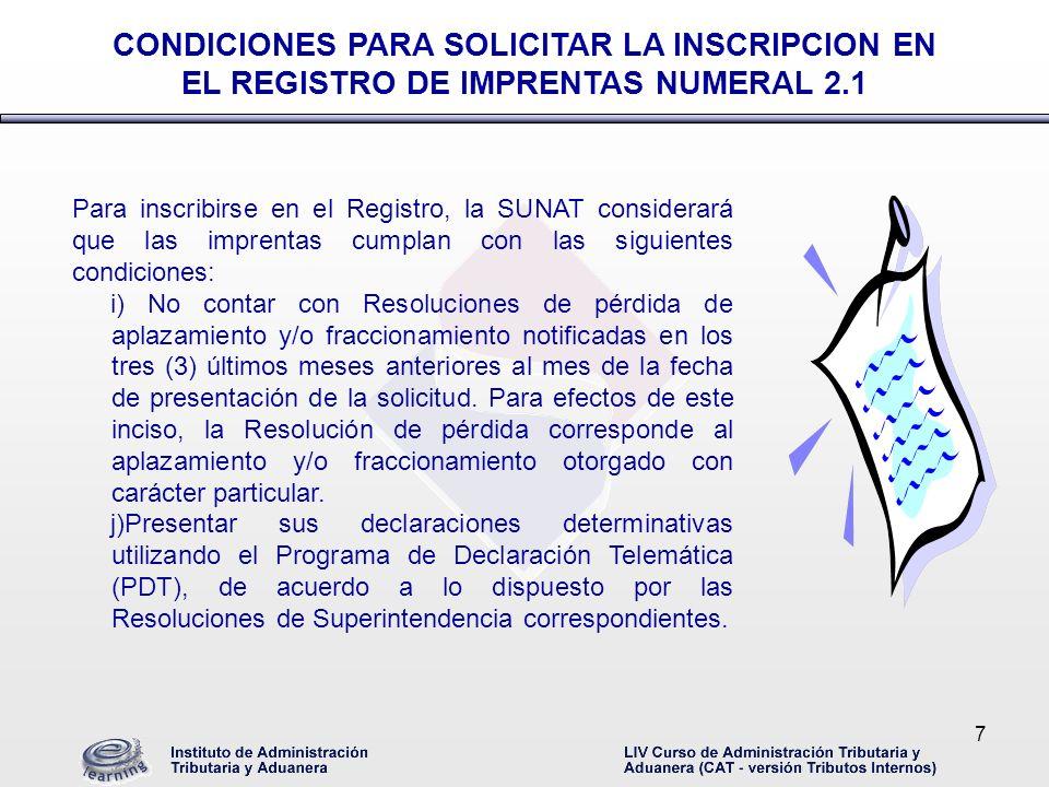 CONDICIONES PARA SOLICITAR LA INSCRIPCION EN EL REGISTRO DE IMPRENTAS NUMERAL 2.1