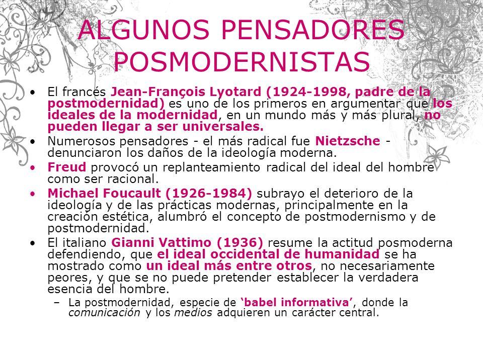 ALGUNOS PENSADORES POSMODERNISTAS