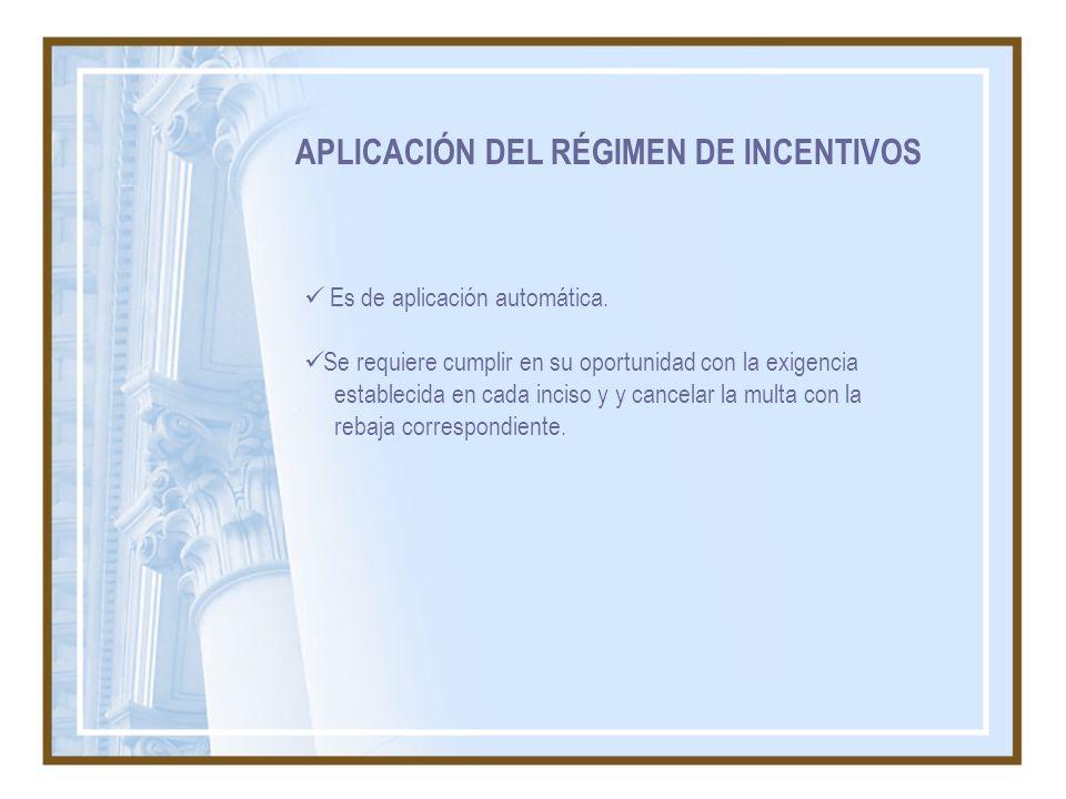 APLICACIÓN DEL RÉGIMEN DE INCENTIVOS