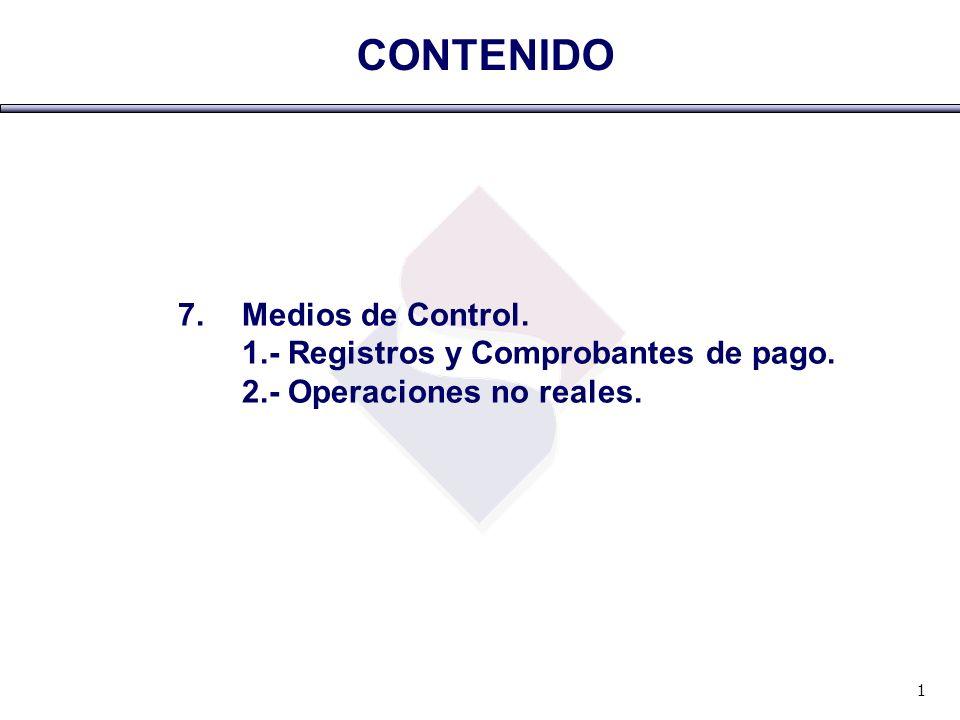CONTENIDO Medios de Control. 1.- Registros y Comprobantes de pago.