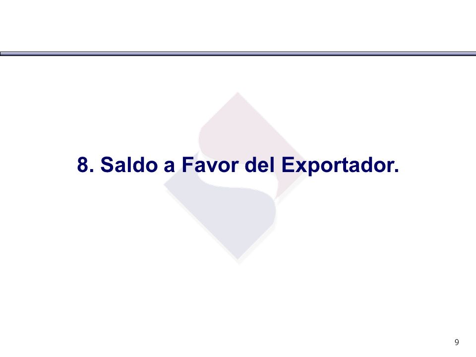 8. Saldo a Favor del Exportador.