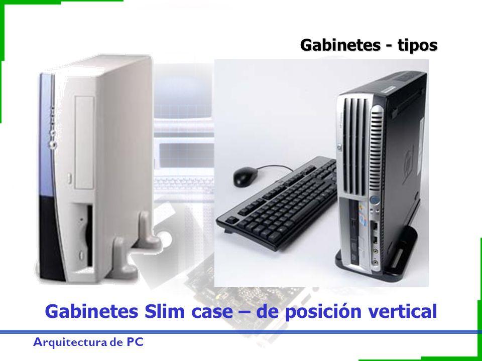 Gabinetes Slim case – de posición vertical