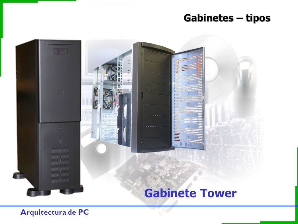 Gabinetes – tipos Gabinete Tower