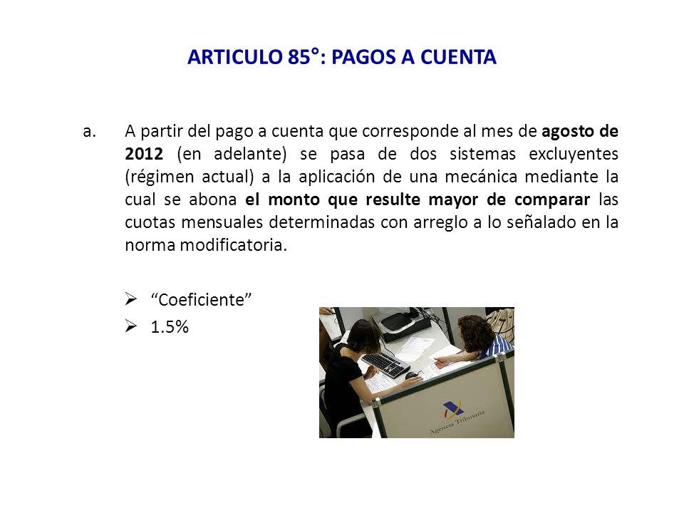 ARTICULO 85°: PAGOS A CUENTA