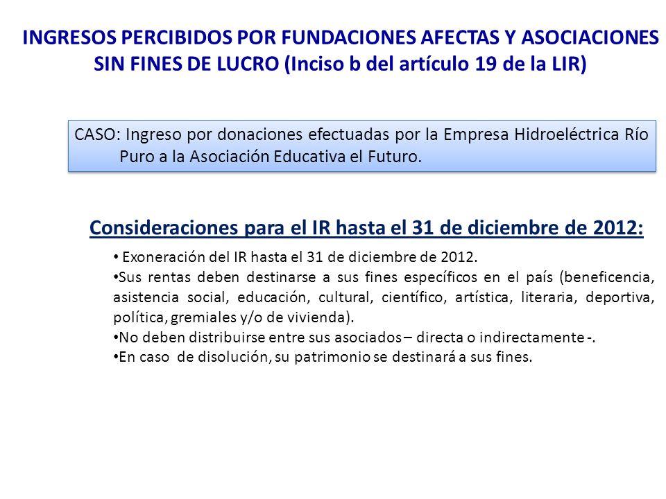 Consideraciones para el IR hasta el 31 de diciembre de 2012: