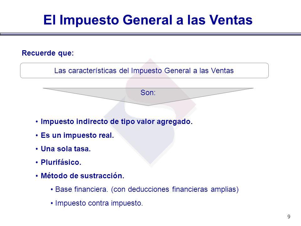 Las características del Impuesto General a las Ventas