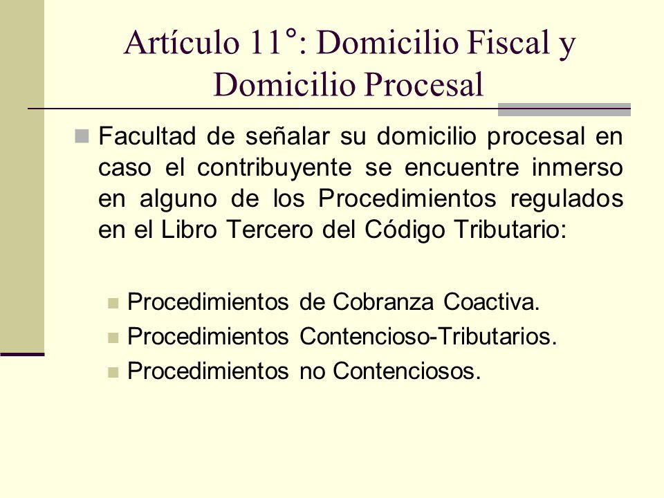 Artículo 11°: Domicilio Fiscal y Domicilio Procesal