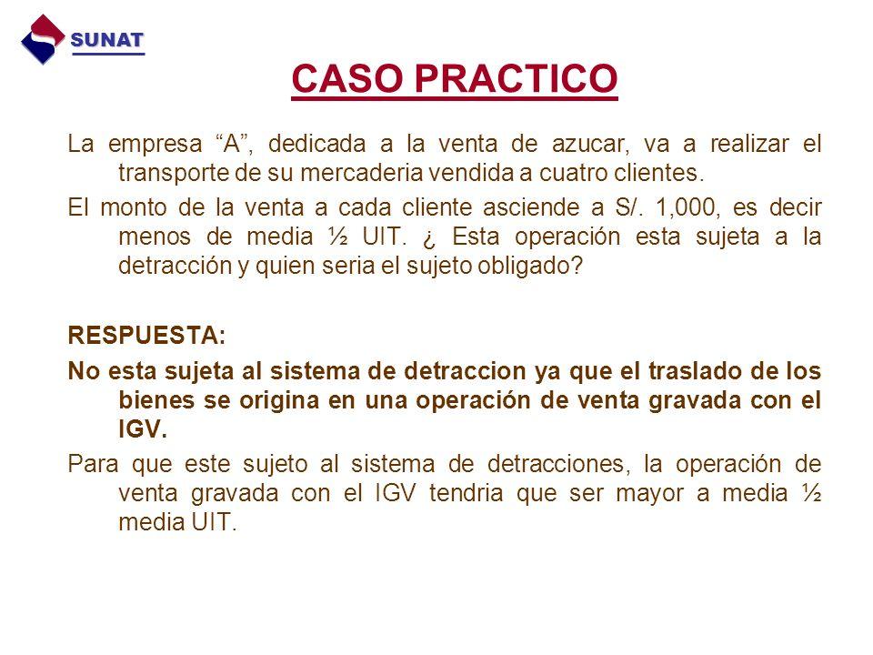 SUNAT CASO PRACTICO. La empresa A , dedicada a la venta de azucar, va a realizar el transporte de su mercaderia vendida a cuatro clientes.