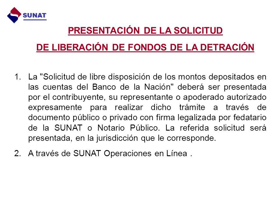 PRESENTACIÓN DE LA SOLICITUD DE LIBERACIÓN DE FONDOS DE LA DETRACIÓN