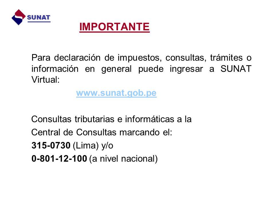 SUNAT IMPORTANTE. Para declaración de impuestos, consultas, trámites o información en general puede ingresar a SUNAT Virtual: