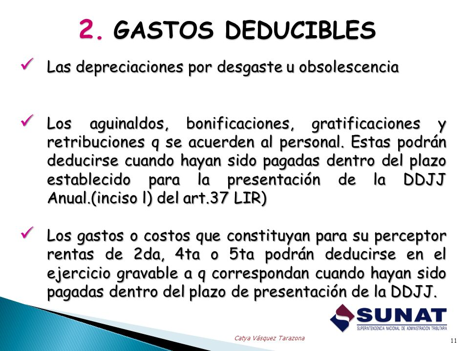 2. GASTOS DEDUCIBLES Las depreciaciones por desgaste u obsolescencia