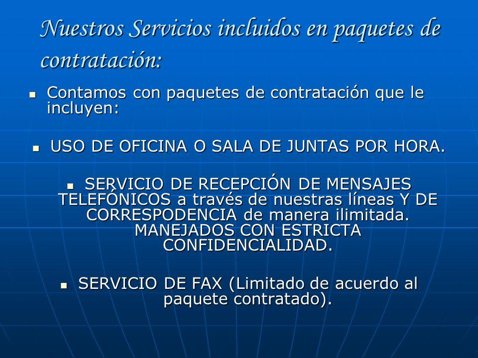 Nuestros Servicios incluidos en paquetes de contratación: